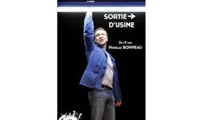 Affiche de la pièce «Sortie d'Usine» de Nicolas Bonneau au Théâtre du Grand Parquet.