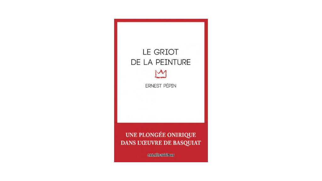 «Le griot de la peinture», d'Ernest Pépin.