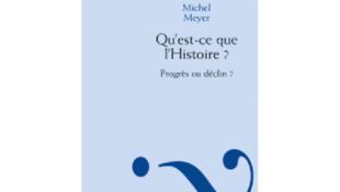 Couverture de « Qu'est-ce que l'Histoire, progrès ou déclin ? » de Michel Meyer.