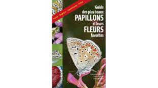 Le guide des plus beaux papillons et leurs fleurs favorites.