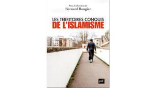 «Les Territoires conquis de l'islamisme», de Bernard Rougier.