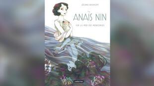 «Anaïs Nin sur la mer des mensonges», de Léonie Bischoff.