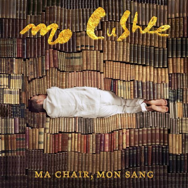 Mo Cushle saca su primer álbum, Ma chair, Mon sang.