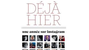 « Déjà hier - une année sur Instagram » du photographe Jean-Marie Périer publié aux Éditions Calmann Levy.