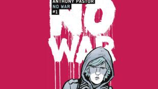 La couverture de la bande dessinée «No war» Tome 1 d'Anthony Pastor.