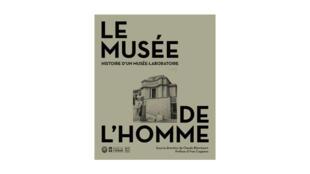 «Le musée de l'homme- Histoire d'un musée laboratoire», sous la direction de Claude Blanckaert.