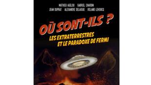 Couverture de «Où sont-ils ?» - Les extraterrestres et le paradoxe de Fermi.