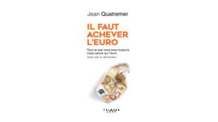 Couverture du livre «Il faut achever l'euro» de Jean Quatremer.