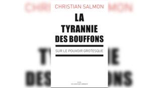 «La tyrannie des bouffons, sur le pouvoir grotesque», de Christian Salmon.