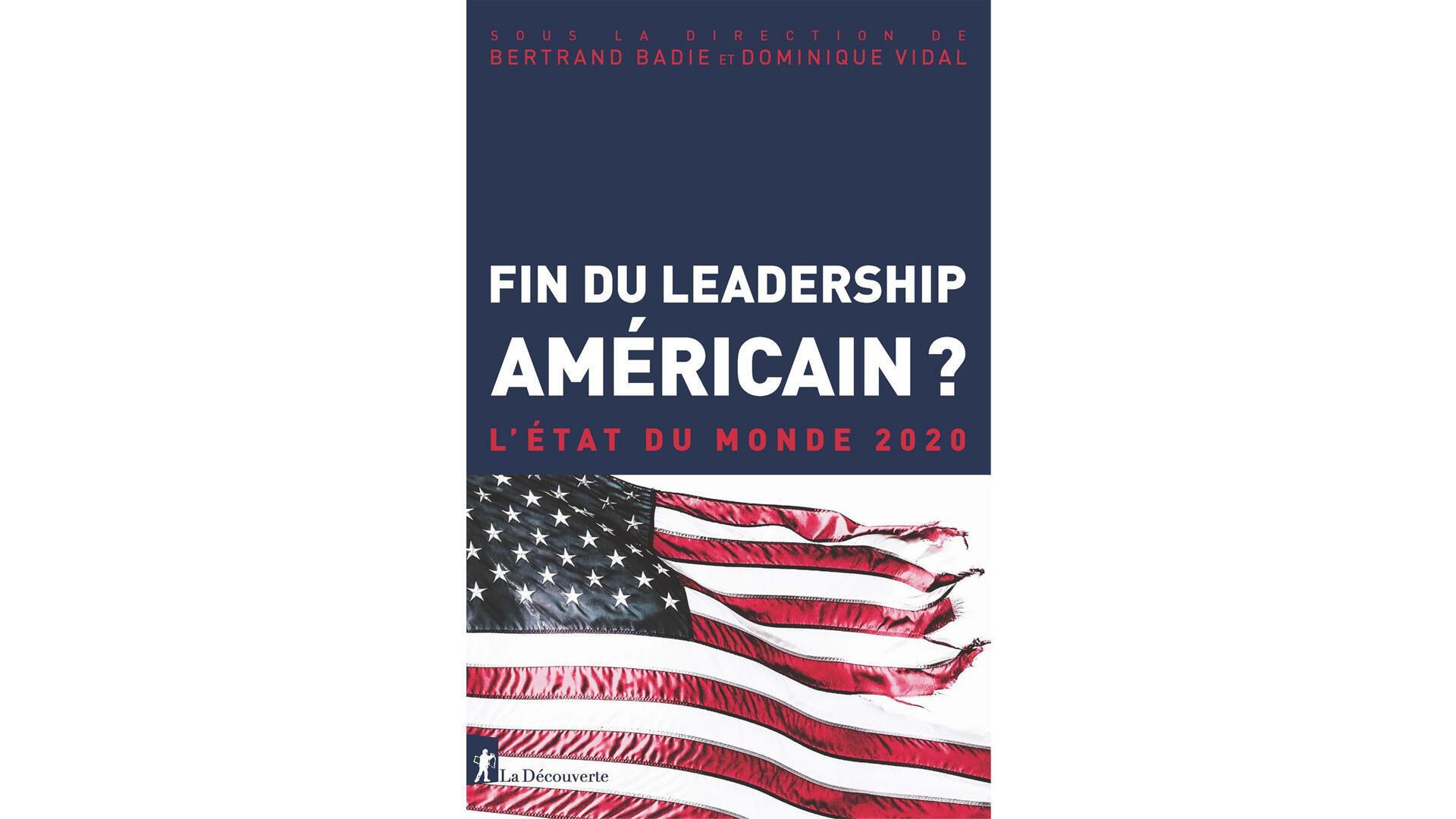 Couverture «Fin du leadership américain ? - L'État du monde 2020», de Bertrand Badie et Dominique Vidal.