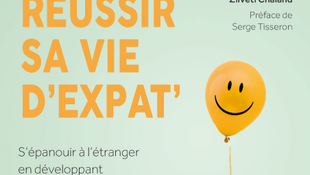 «Réussir sa vie d'expat'», par  Magdalena Zilveti Chaland.