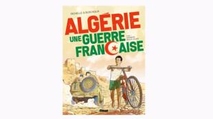 La couverture la bande dessinée Tome 1 «Algérie, une guerre française» de Philippe Richelle