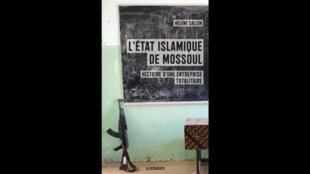 Couverture du livre «L'Etat islamique de Mossoul, histoire d'une entreprise totalitaire» aux éditions La Découverte.