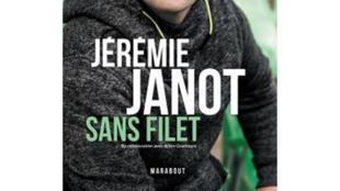 «Sans filet», de Jérémie Janot.