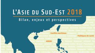 «L'Asie du Sud-Est 2018, Bilan, enjeux et perspectives», dirigé par Abigaël Pesses et Claire Thi-Liên Tran.