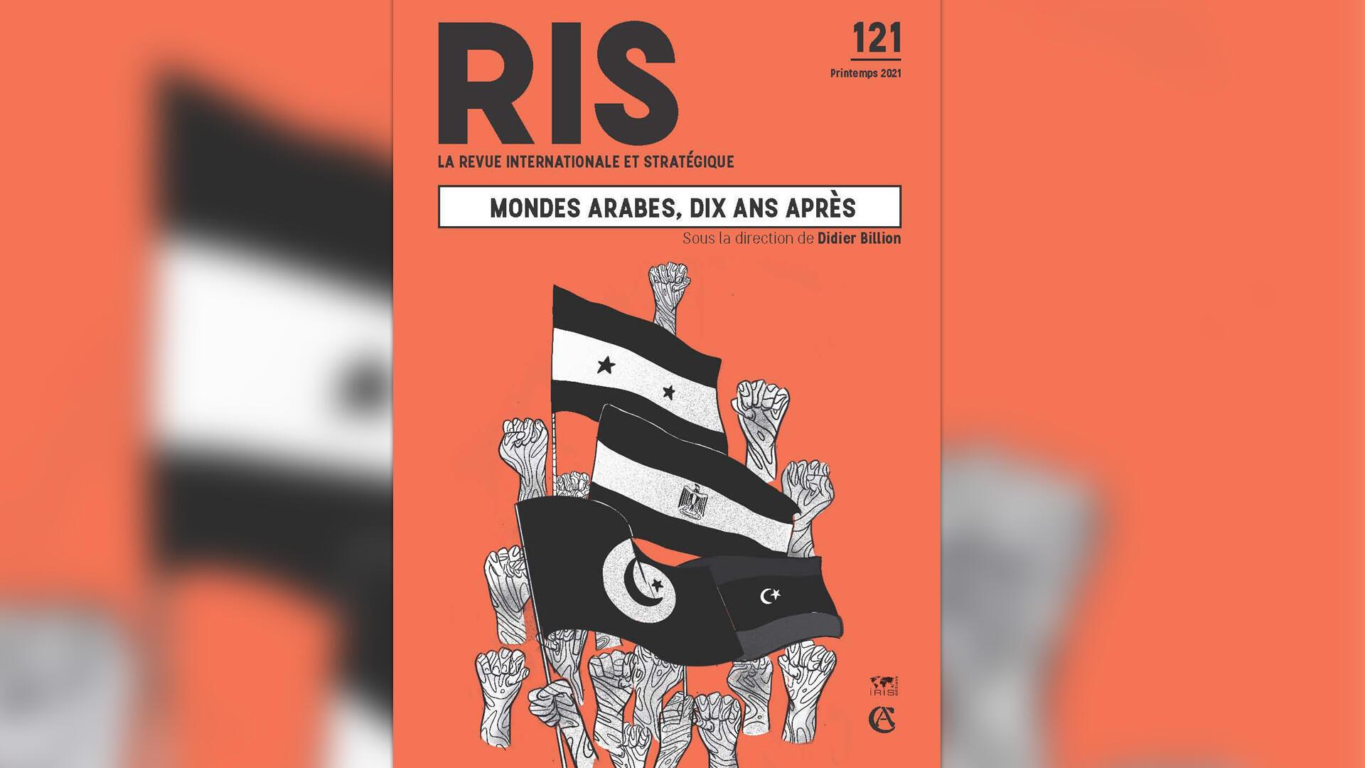 couverture - Revue internationale stratégique - Mondes arabes 10 ans après - Géopolitique le débat