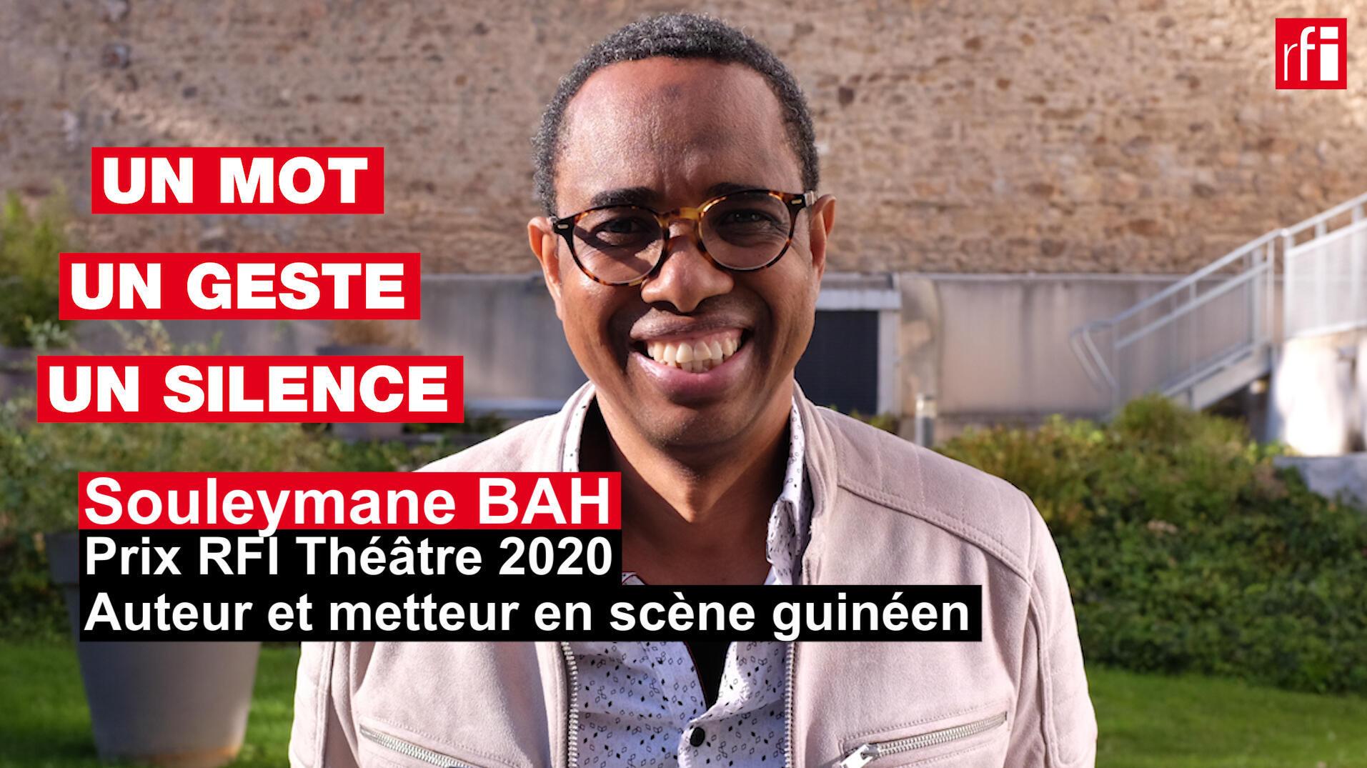 Le Guinéen Souleymane Bah, auteur et metteur en scène, prix RFI Théâtre 2020, nous explique en un mot, un geste et un silence son rapport au théâtre et au monde.