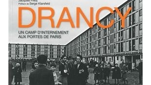 Couverture de «Drancy, un camp d'internement aux portes de Paris», de Jacques Fredj.