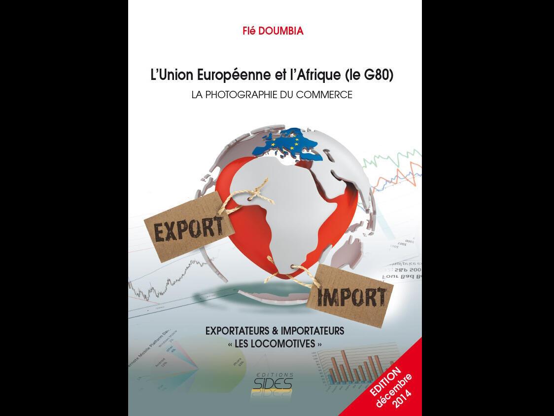«L'Union européenne et l'Afrique, la photographie du commerce» de Flé Doumbia, paru aux éditions Sidès.