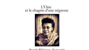 «L'ONU et le chagrin d'une négresse», de Yolande Mukagasana.