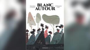 «Blanc autour», par Wilfrid Lupano et Stéphane Fert.