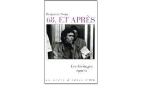 «68, et après. Les héritages égarés», de Benjamin Stora.