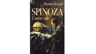 «Spinoza l'autre voie», de Blandine Kriegel.
