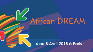 La deuxième édition du Forum African Dream s'est tenue à Paris du 6 au 8 avril 2018.