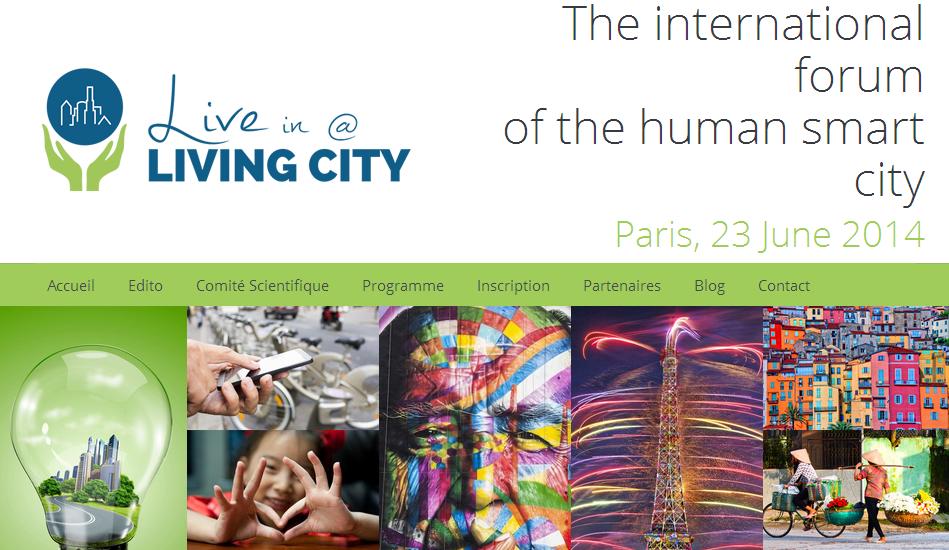 Sommet The International Forum of the human smart city (Live in a Living City) du 23 Juin 2014 à Paris.
