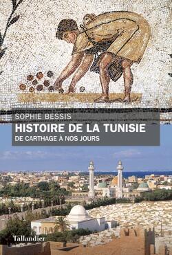 «Histoire de la Tunisie: de Carthage à nos jours», de Sophie Bessis.