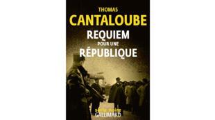 Couverture du roman « Requiem pour une République » de Thomas Cantaloube