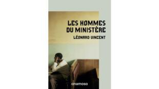«Les hommes du ministère», par Léonard Vincent.