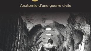 «Syrie, anatomie d'une guerre civile» publié aus éditions CNRS.