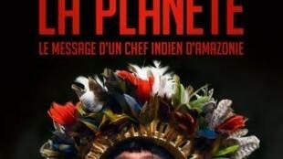 « Sauver la planète, le message d'un chef indien d'Amazonie » de Corine Sombrun aux éditions Albin Michel.