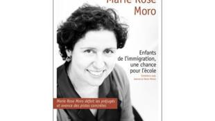 « Enfants de l'immigration, une chance pour l'école » de Marie Rose Moro est publié aux édition Bayard