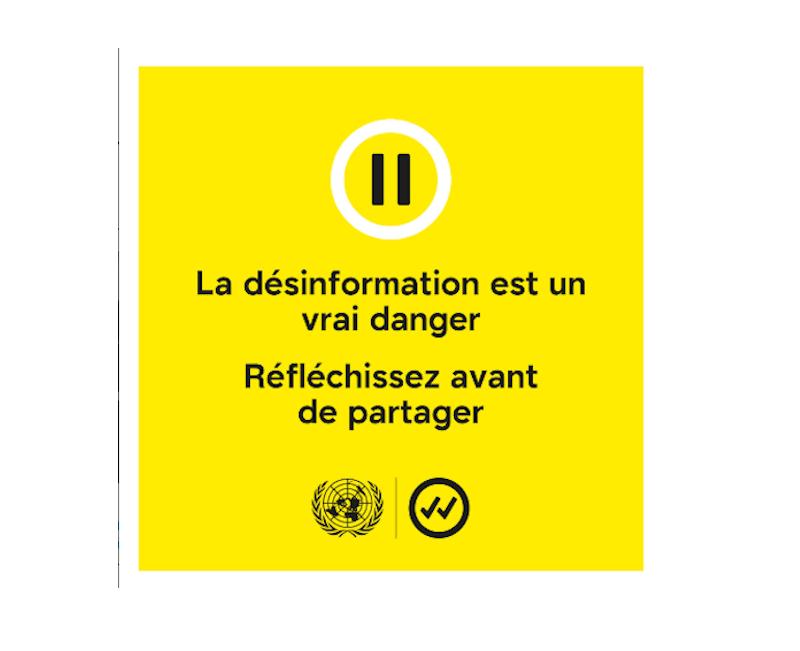 La désinformation est un vrai danger, admet l'ONU. #RéfléchissezAvantDePartager