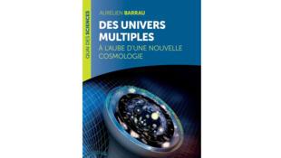 «Des univers multiples» - Aurélien Barrau.