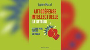 «Autodéfense intellectuelle: lexique pour esprits critiques», de Sophie Mazet.