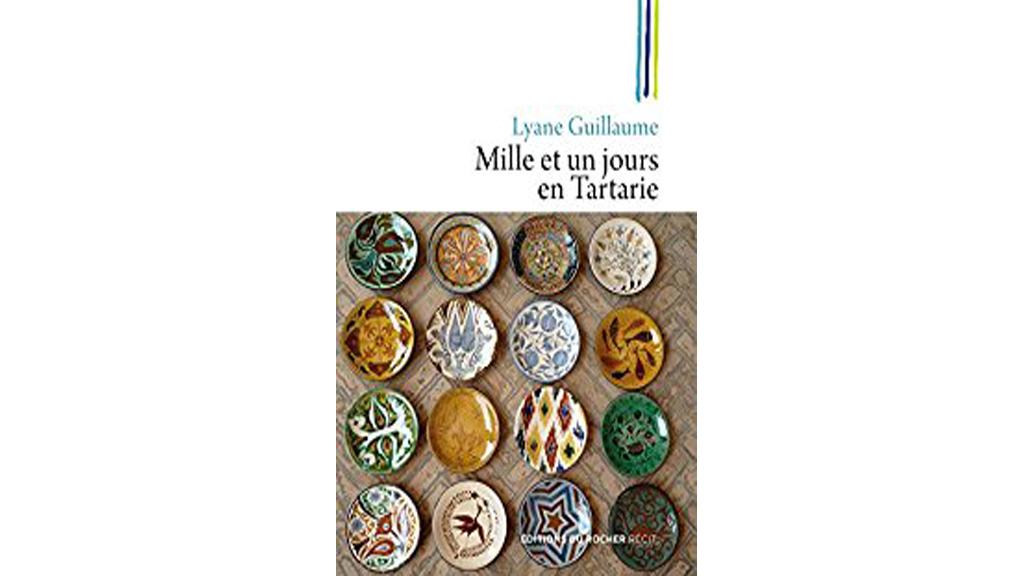 «1001 jours en Tartarie» de Lyane Guillaume.