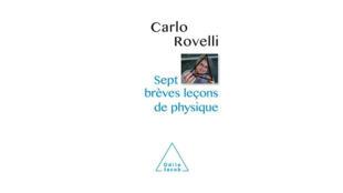 «Sept brèves leçons de physique», de Carlo Rovelli.