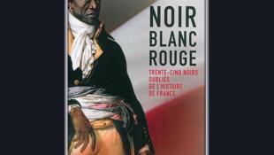 Noir Blanc Rouge - Trente-cinq Noirs oubliés de l'Histoire de France, le livre de Rouben Valéry, publié à la librairie Vuibert, Paris (avril 2014).