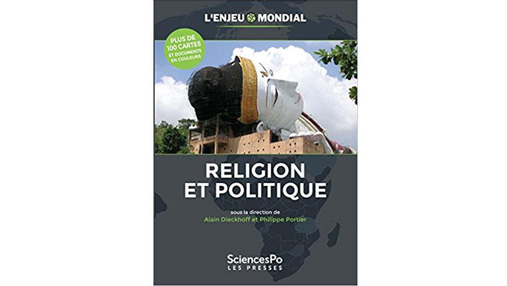 «Religions et politique», l'ouvrage collectif publié par SciencesPo Les Presses.