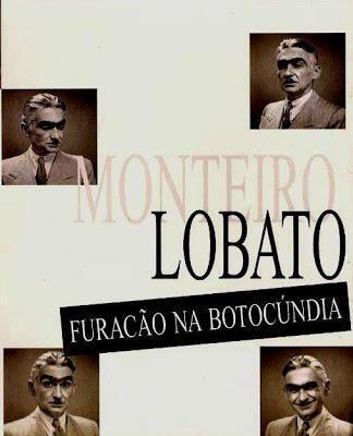 """Capa de """"Monteiro Lobato: Furacão na Botocúndia"""""""