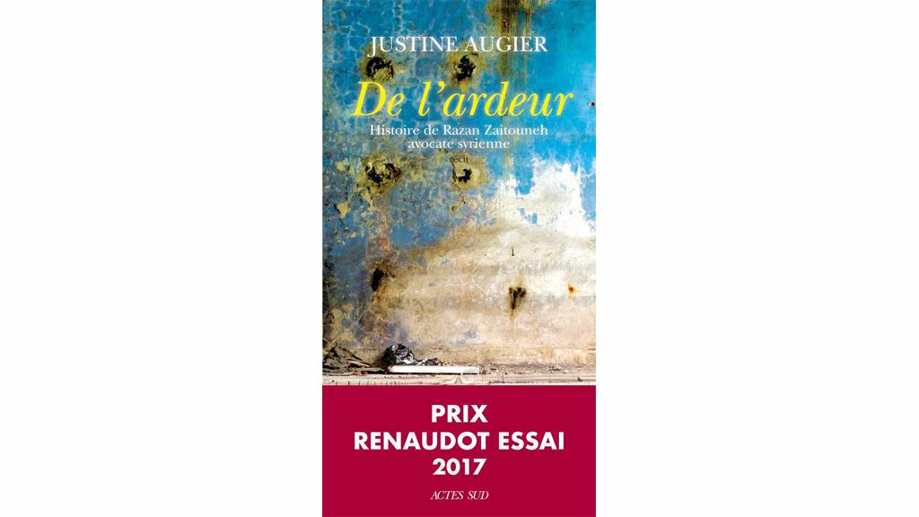 «De l'ardeur, histoire de Razan Zaitouneh, avocate syrienne», de Justine Augier.