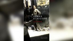 «D'Amour et de guerre», par Akli Tadjer