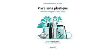 La couverture du livre «Vivre sans plastique», de Jay Sinha et Chantal Plamondon.