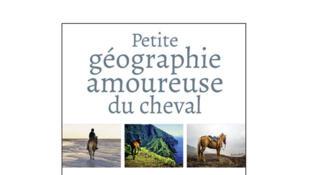 Couverture de «Petite géographie amoureuse du cheval», de Jean-Louis Gouraud.