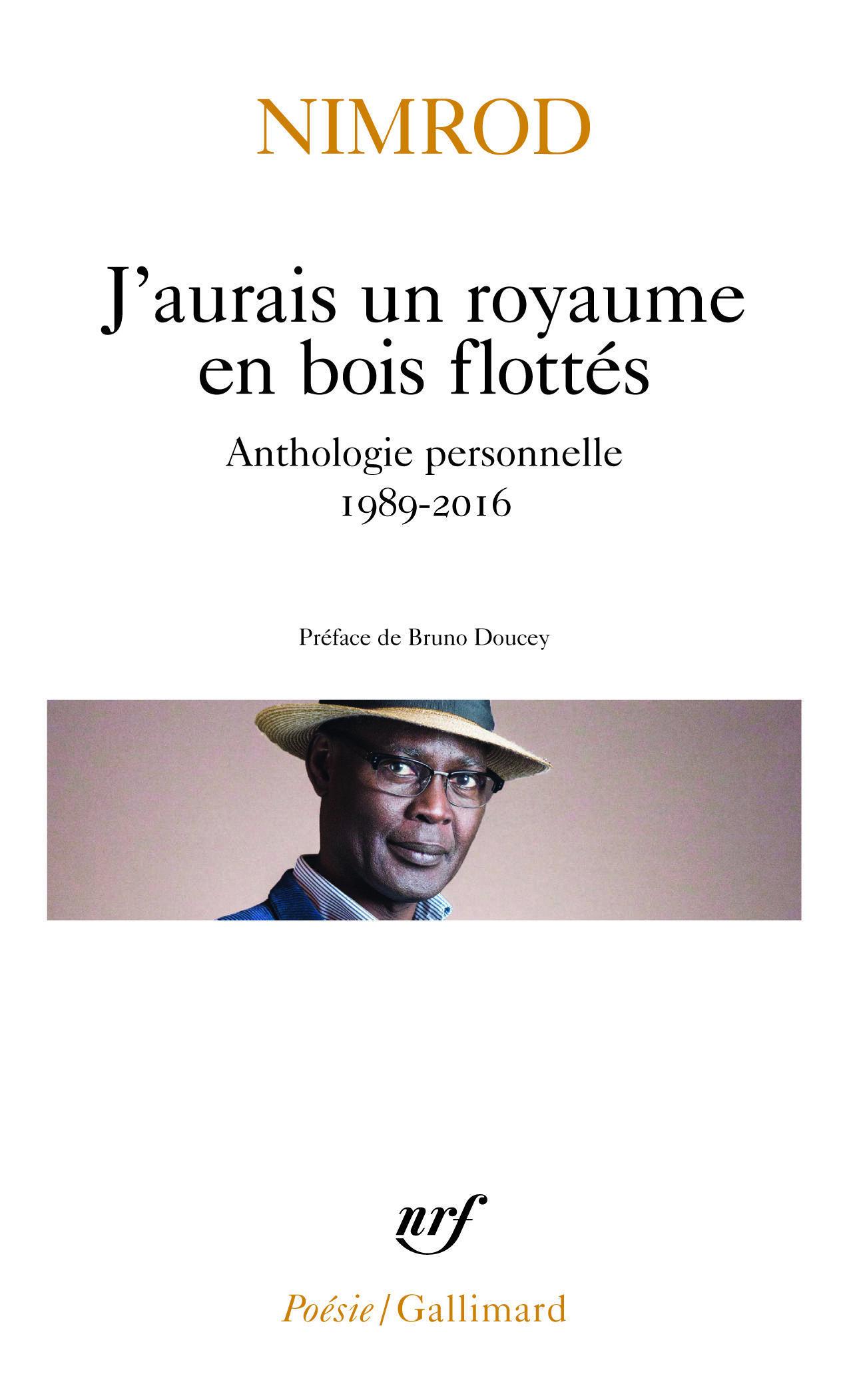 """""""J'aurais un royaume en bois flottés"""" est le dernier recueil de Nimrod, dans la collection Poésie/Gallimard."""
