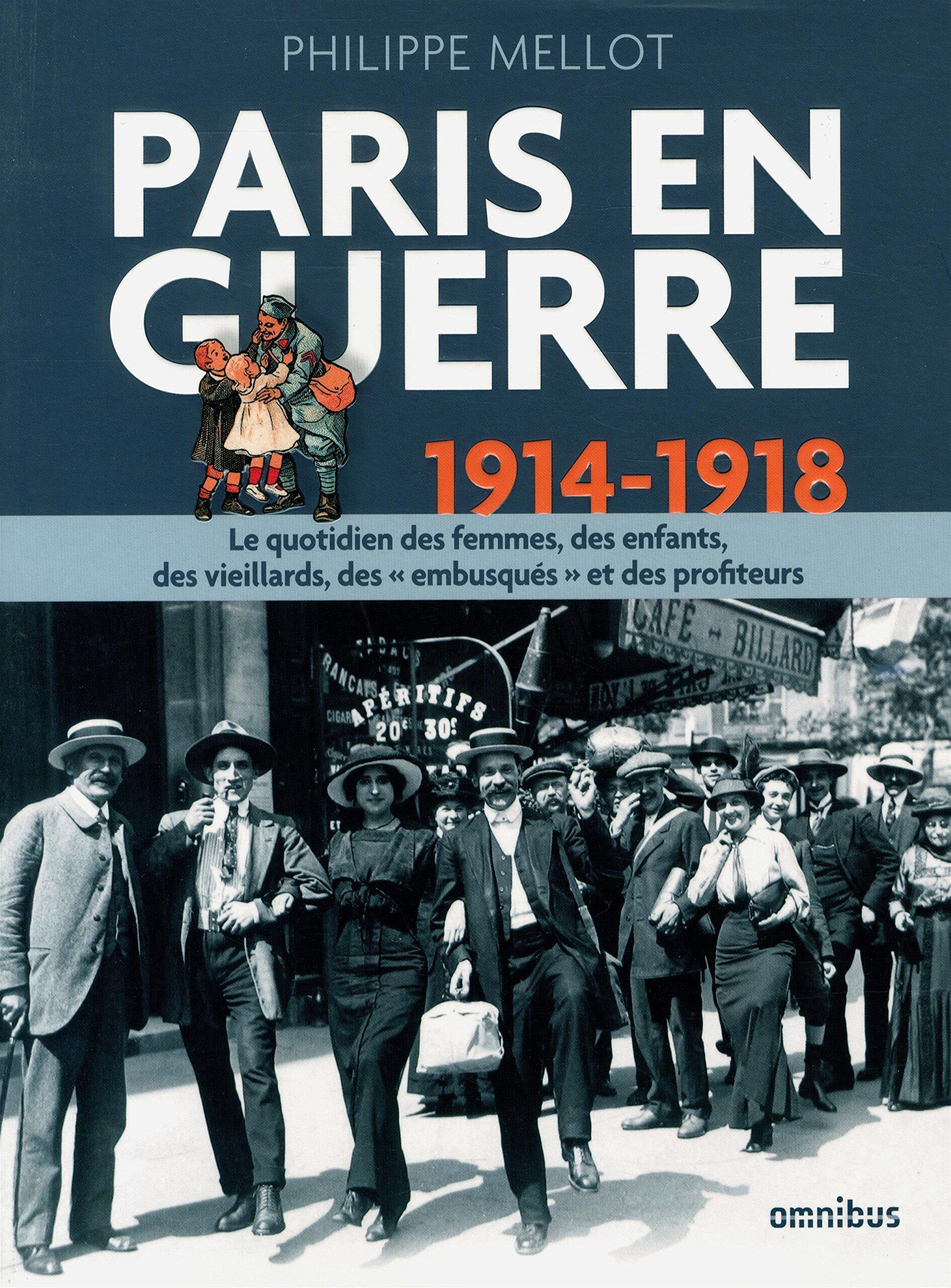 Paris en guerre 1914-1918, de Philippe Mellot.
