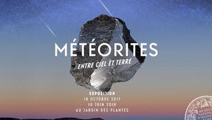 Exposition «Météorites, entre ciel et terre», 2017-2018, au Jardin des Plantes.